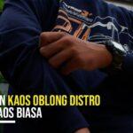 Kaos Oblong Distro Apa Bedanya Dengan Kaos Biasa ?